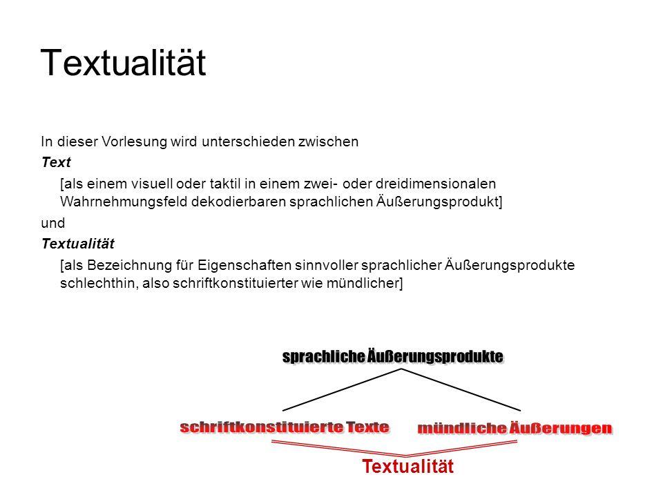 Textualität sprachliche Äußerungsprodukte schriftkonstituierte Texte