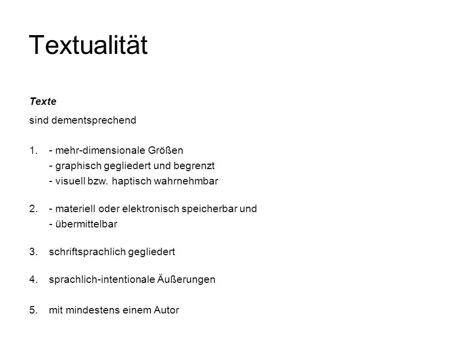 Textualität Texte sind dementsprechend 1. - mehr-dimensionale Größen
