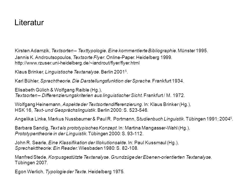 Literatur Kirsten Adamzik, Textsorten – Texttypologie. Eine kommentierte Bibliographie. Münster 1995.