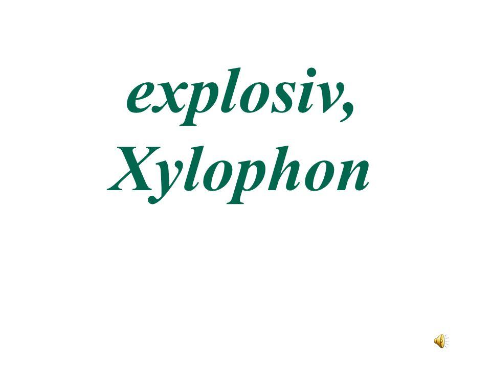 explosiv, Xylophon