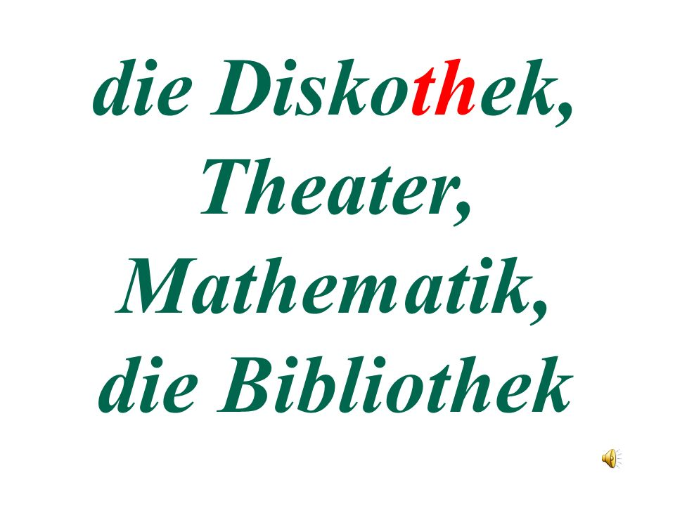 die Diskothek, Theater, Mathematik,