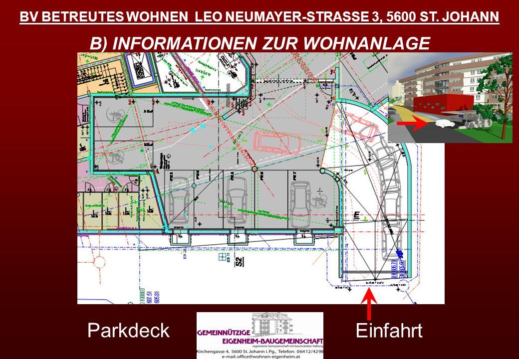 Parkdeck Einfahrt B) INFORMATIONEN ZUR WOHNANLAGE