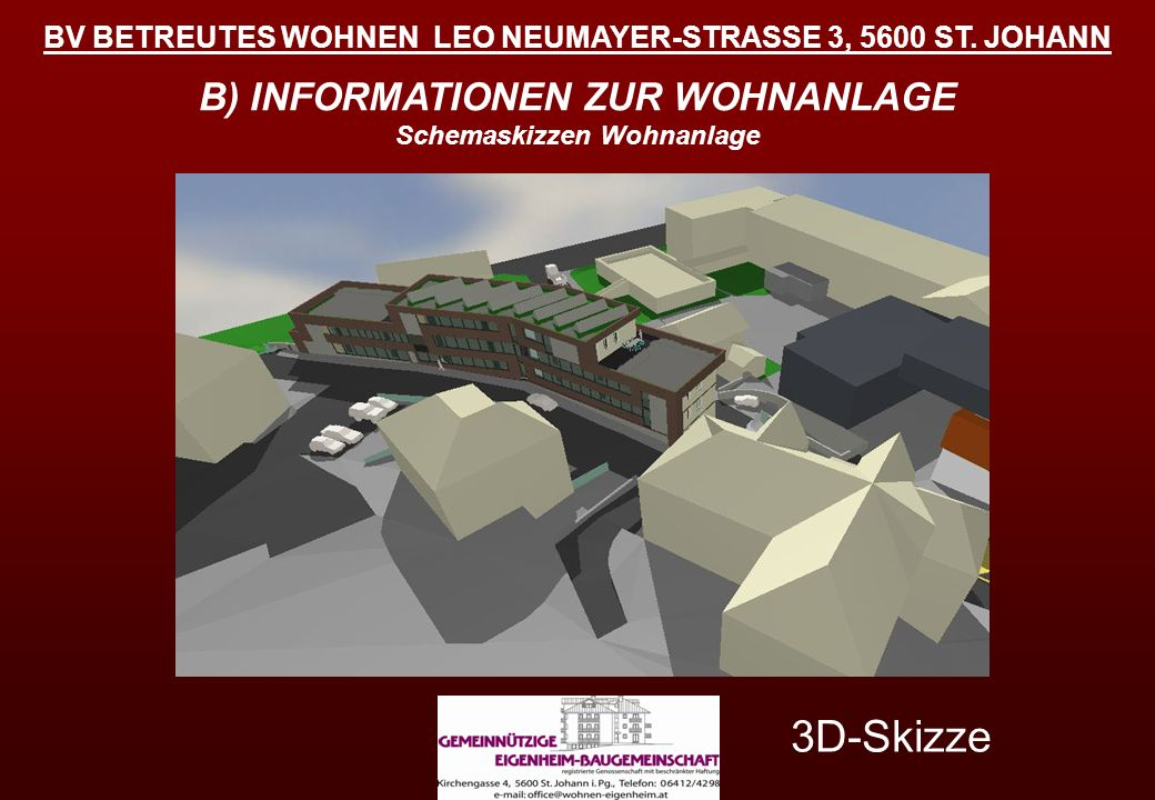 3D-Skizze B) INFORMATIONEN ZUR WOHNANLAGE Schemaskizzen Wohnanlage
