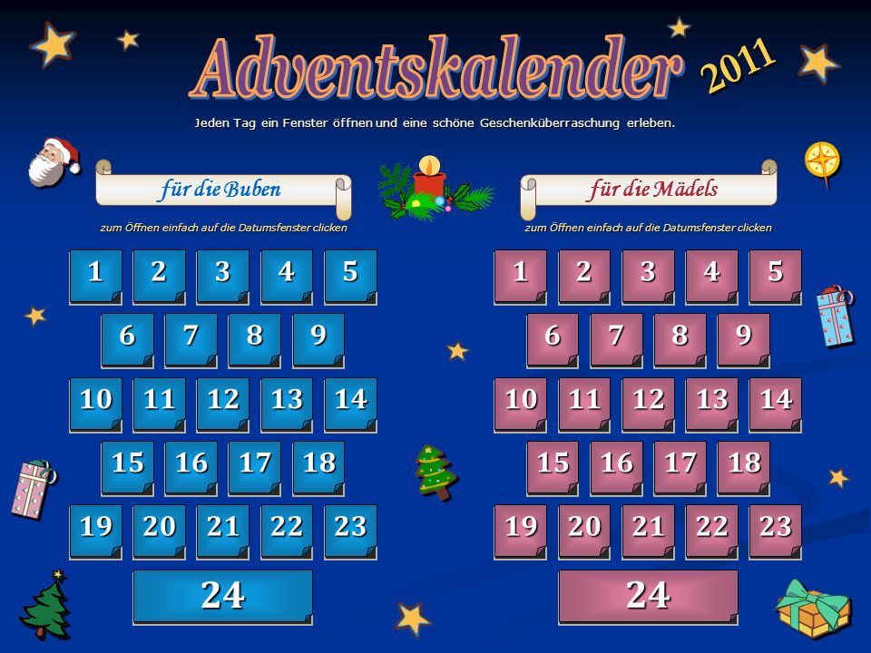 Adventskalender 2011. Jeden Tag ein Fenster öffnen und eine schöne Geschenküberraschung erleben. für die Buben.