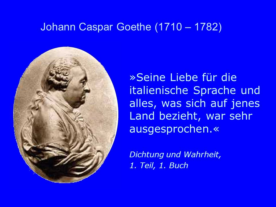 Johann Caspar Goethe (1710 – 1782)