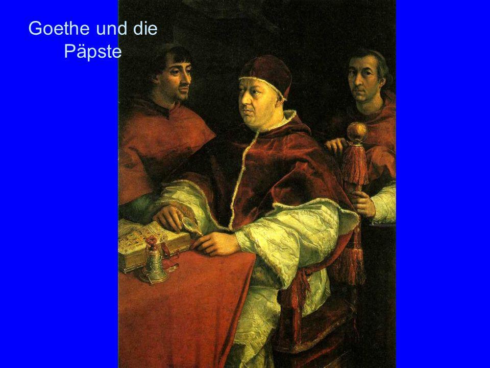 Goethe und die Päpste Über die Messe mit dem Papst im Quirinalspalast an Allerseelen schreibt Goethe: