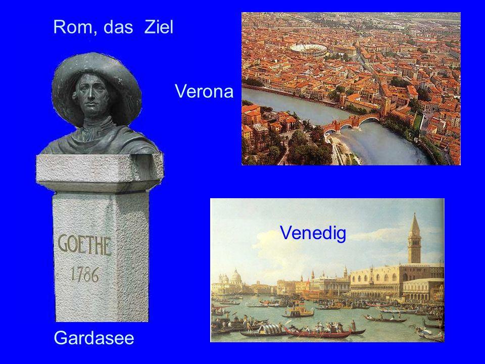 Rom, das Ziel Verona Venedig Gardasee