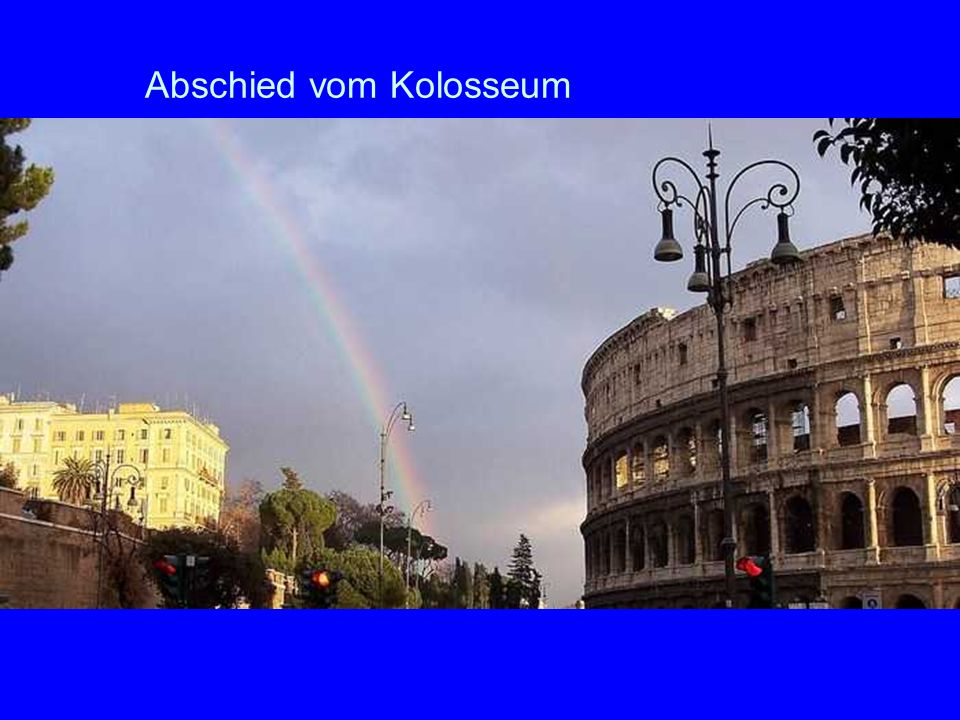 Abschied vom Kolosseum