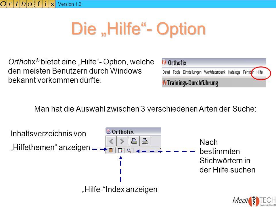 """Version 1.2 Die """"Hilfe - Option. Orthofix® bietet eine """"Hilfe - Option, welche den meisten Benutzern durch Windows bekannt vorkommen dürfte."""