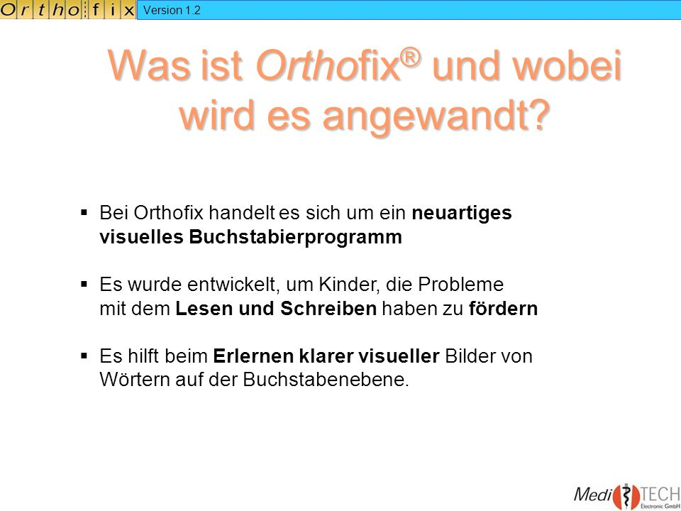 Was ist Orthofix® und wobei wird es angewandt