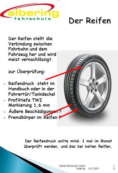 Der ReifenDer Reifen stellt die Verbindung zwischen Fahrbahn und dem Fahrzeug her und wird meist vernachlässigt.