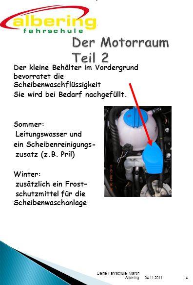 Der Motorraum Teil 2 Der kleine Behälter im Vordergrund bevorratet die Scheibenwaschflüssigkeit. Sie wird bei Bedarf nachgefüllt.