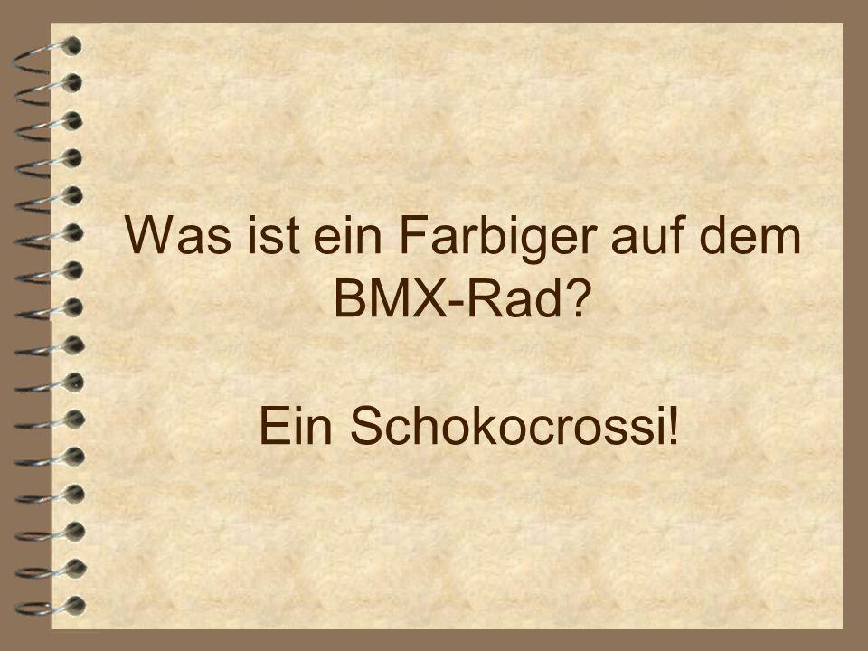 Was ist ein Farbiger auf dem BMX-Rad Ein Schokocrossi!