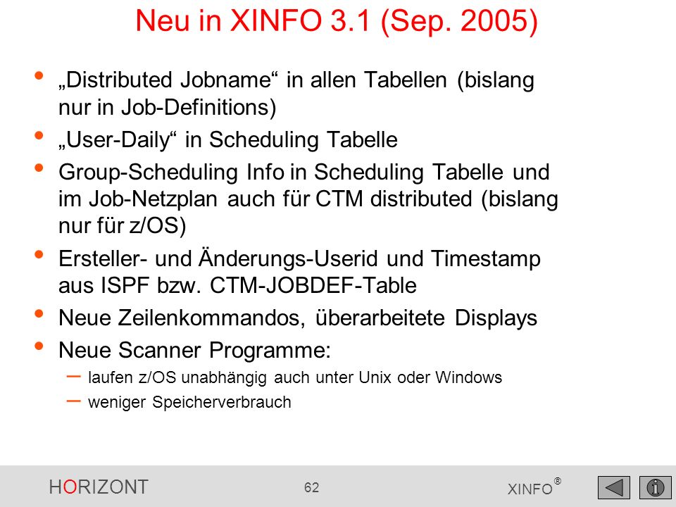 "Neu in XINFO 3.1 (Sep. 2005) ""Distributed Jobname in allen Tabellen (bislang nur in Job-Definitions)"