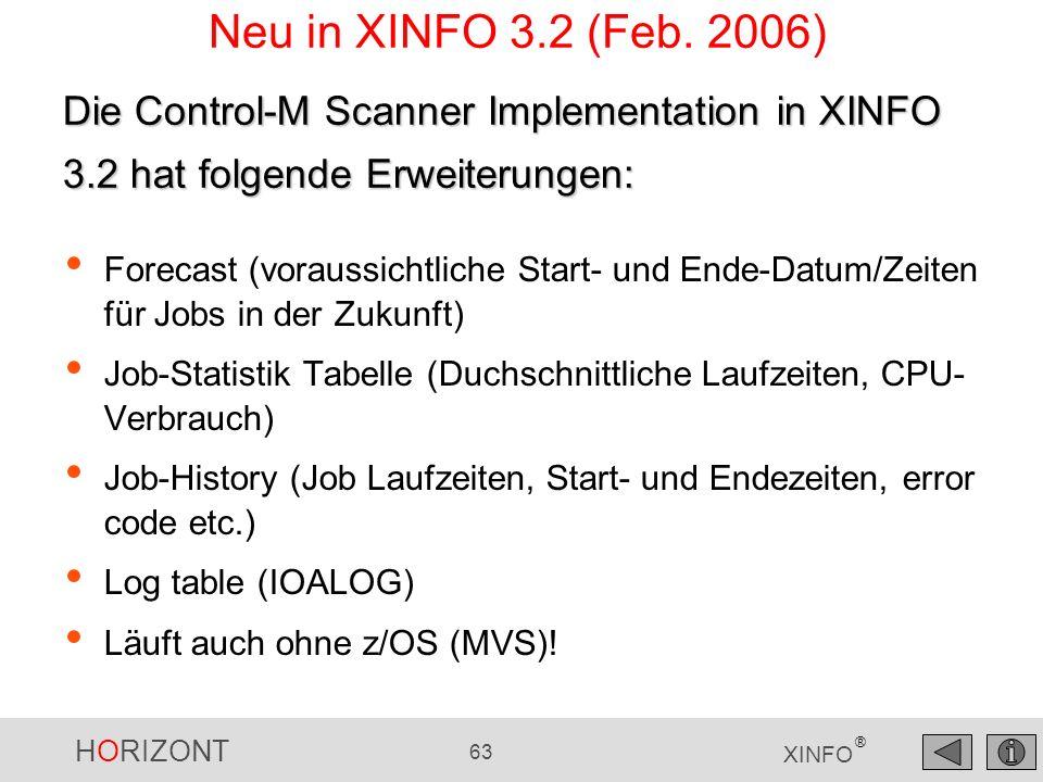 Neu in XINFO 3.2 (Feb. 2006) Die Control-M Scanner Implementation in XINFO 3.2 hat folgende Erweiterungen: