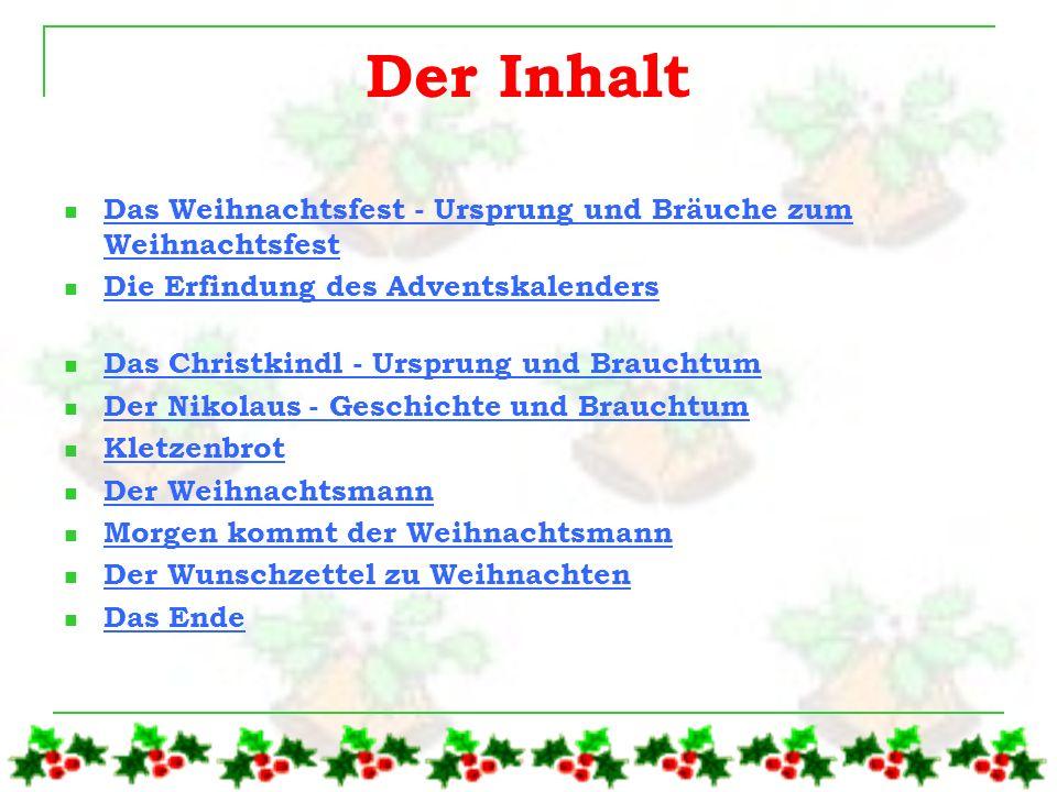 Der Inhalt Das Weihnachtsfest - Ursprung und Bräuche zum Weihnachtsfest. Die Erfindung des Adventskalenders.