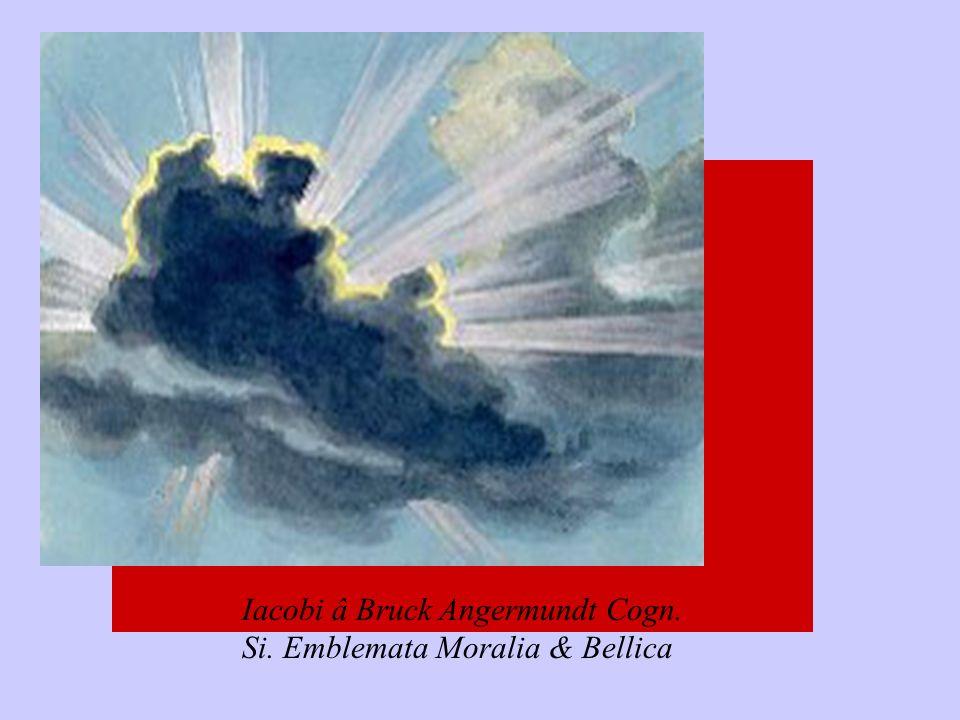 Iacobi â Bruck Angermundt Cogn. Si. Emblemata Moralia & Bellica