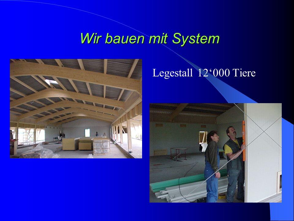 Wir bauen mit System Legestall 12'000 Tiere