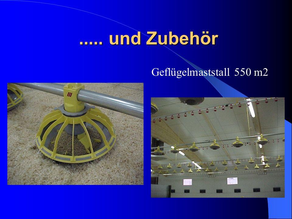 ..... und Zubehör Geflügelmaststall 550 m2