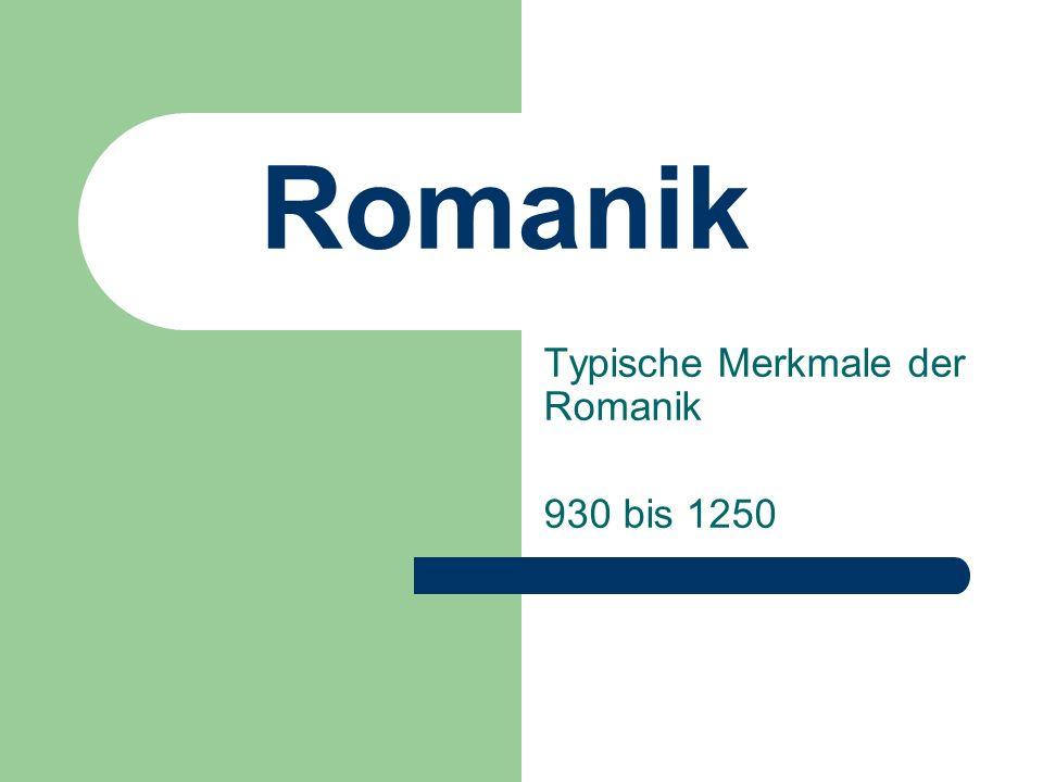 Typische Merkmale der Romanik 930 bis 1250