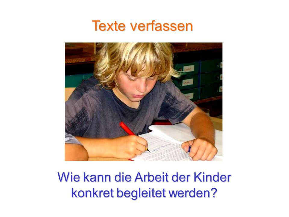 Texte verfassen Wie kann die Arbeit der Kinder