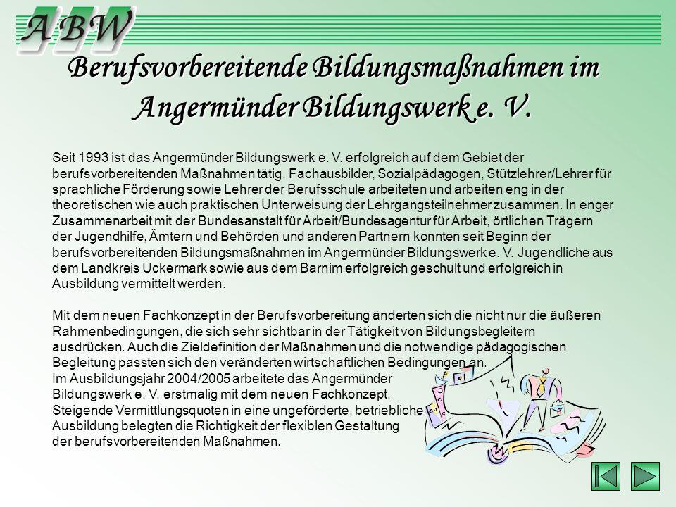Berufsvorbereitende Bildungsmaßnahmen im Angermünder Bildungswerk e. V.