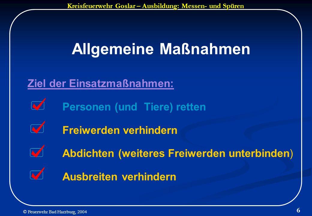 Allgemeine Maßnahmen Ziel der Einsatzmaßnahmen: