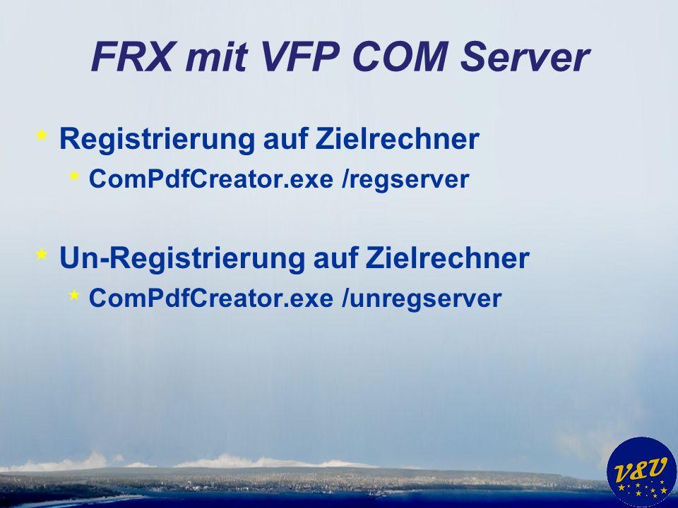 FRX mit VFP COM Server Registrierung auf Zielrechner