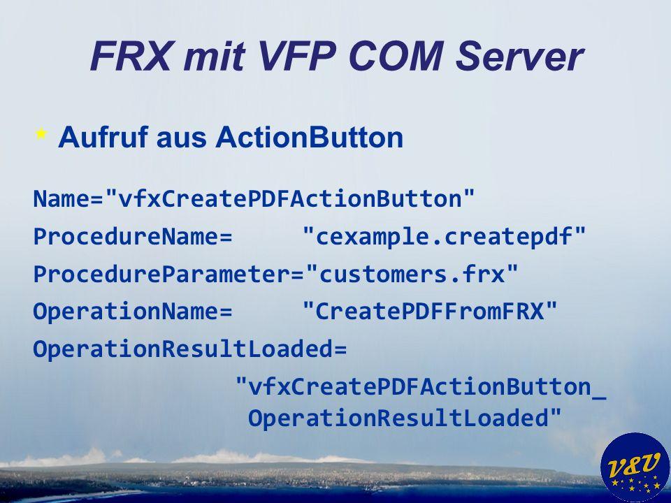 FRX mit VFP COM Server Aufruf aus ActionButton