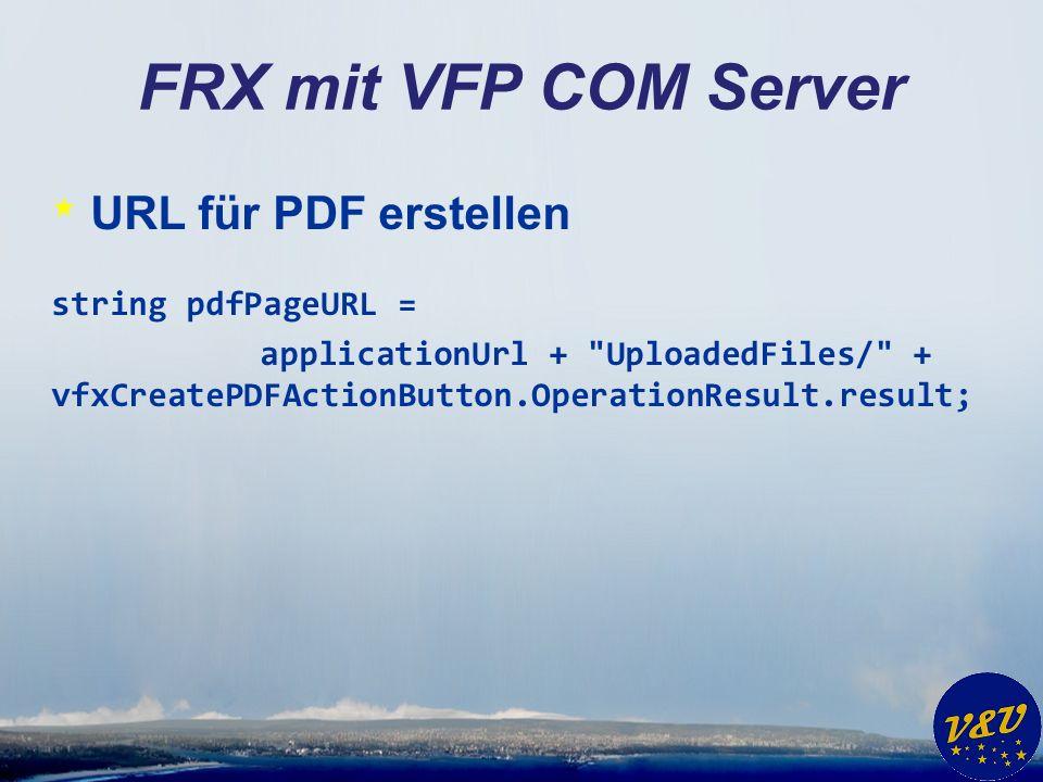 FRX mit VFP COM Server URL für PDF erstellen string pdfPageURL =