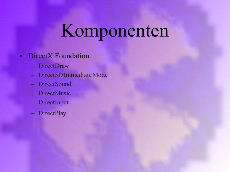 Komponenten DirectX Foundation DirectDraw Direct3D Immediate Mode