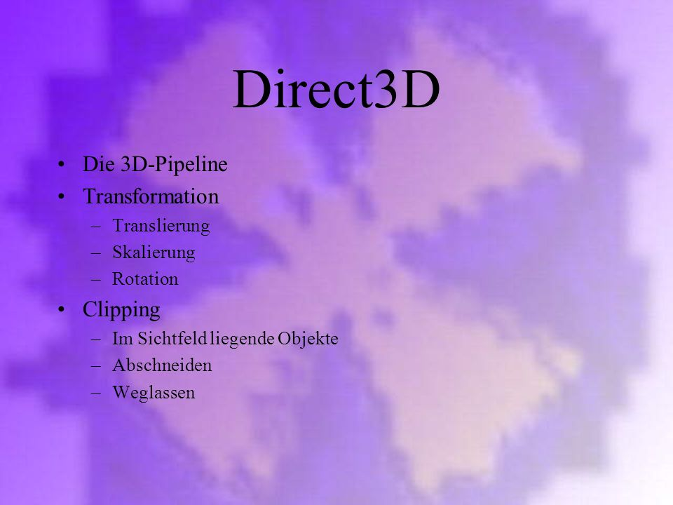 Direct3D Die 3D-Pipeline Transformation Clipping Translierung