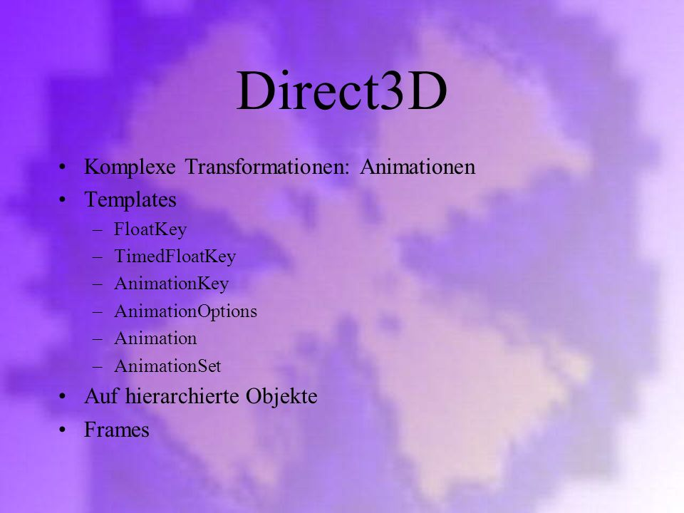 Direct3D Komplexe Transformationen: Animationen Templates