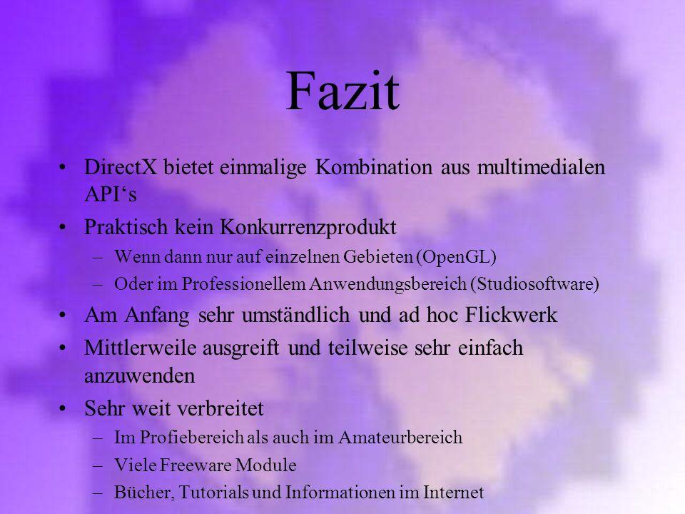Fazit DirectX bietet einmalige Kombination aus multimedialen API's