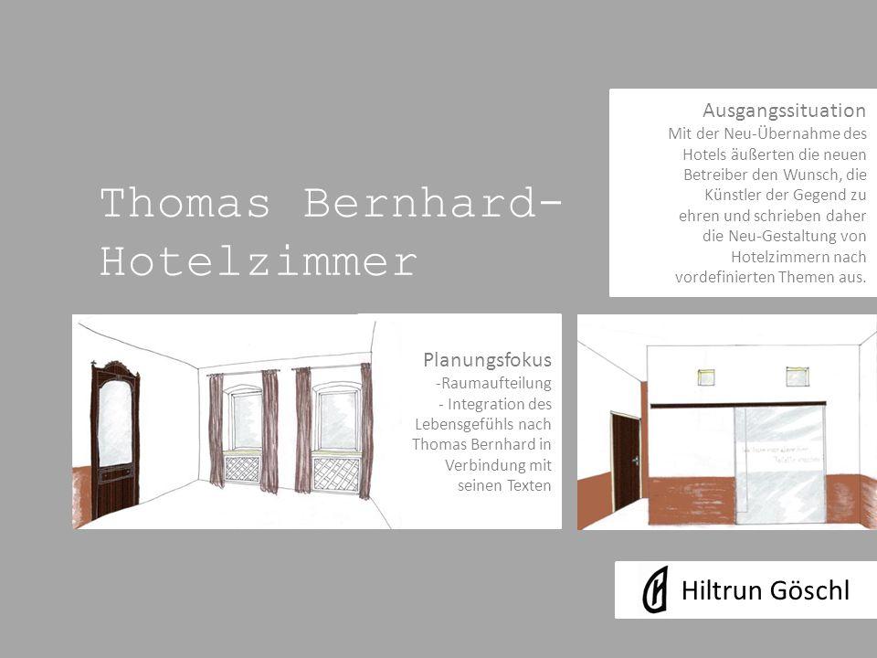 Thomas Bernhard- Hotelzimmer Hiltrun Göschl Ausgangssituation