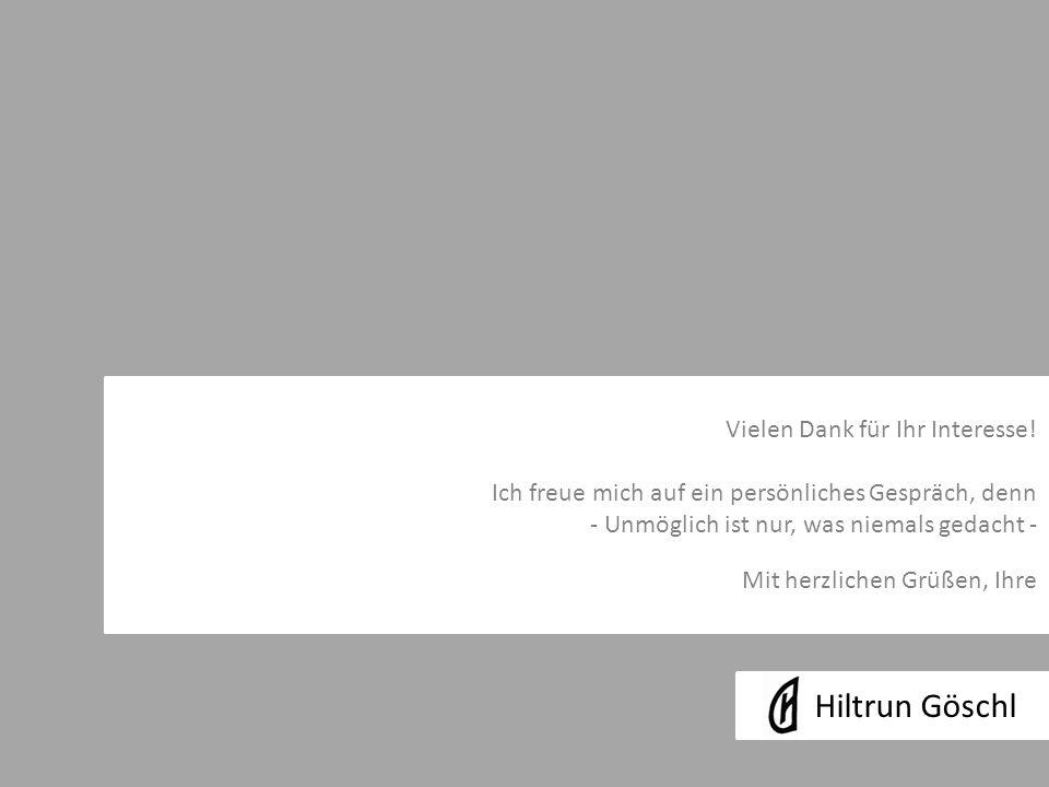 Hiltrun Göschl Vielen Dank für Ihr Interesse!