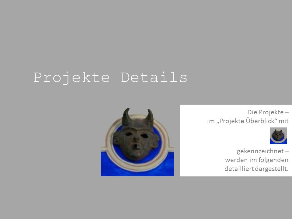 """Projekte Details Die Projekte – im """"Projekte Überblick mit"""