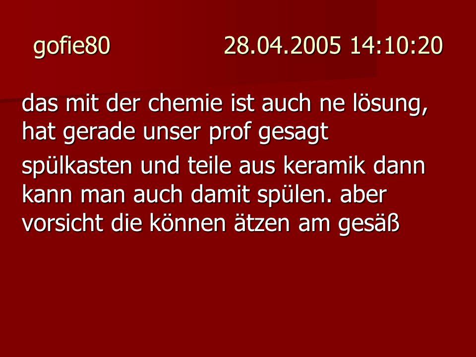 gofie80 28.04.2005 14:10:20 das mit der chemie ist auch ne lösung, hat gerade unser prof gesagt.