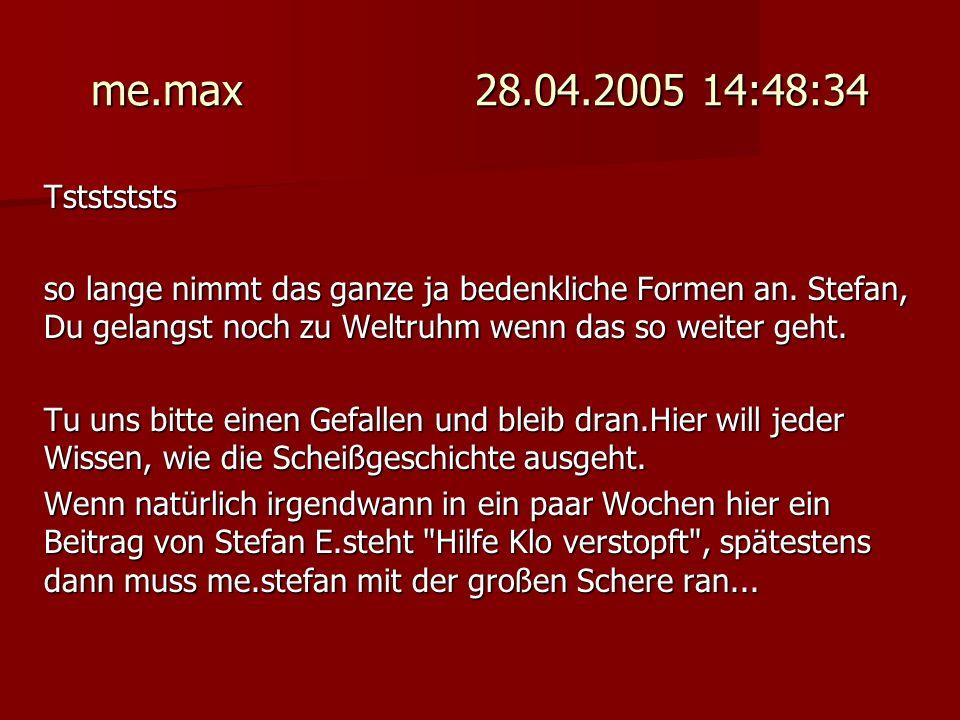 me.max 28.04.2005 14:48:34 Tststststs.
