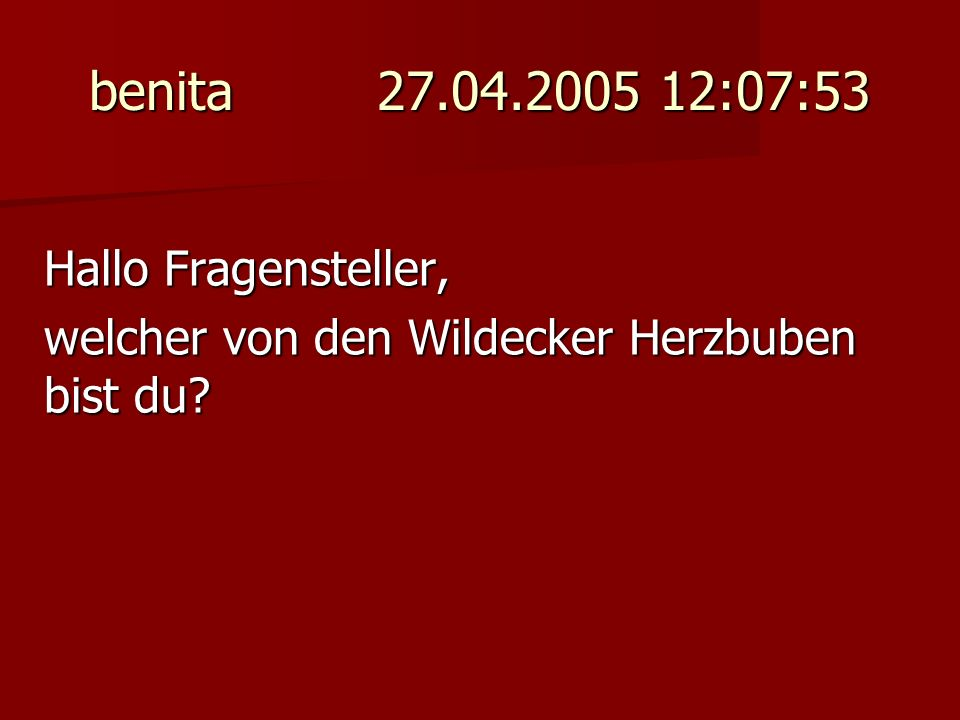 benita 27.04.2005 12:07:53 Hallo Fragensteller,