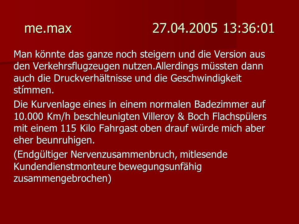 me.max 27.04.2005 13:36:01