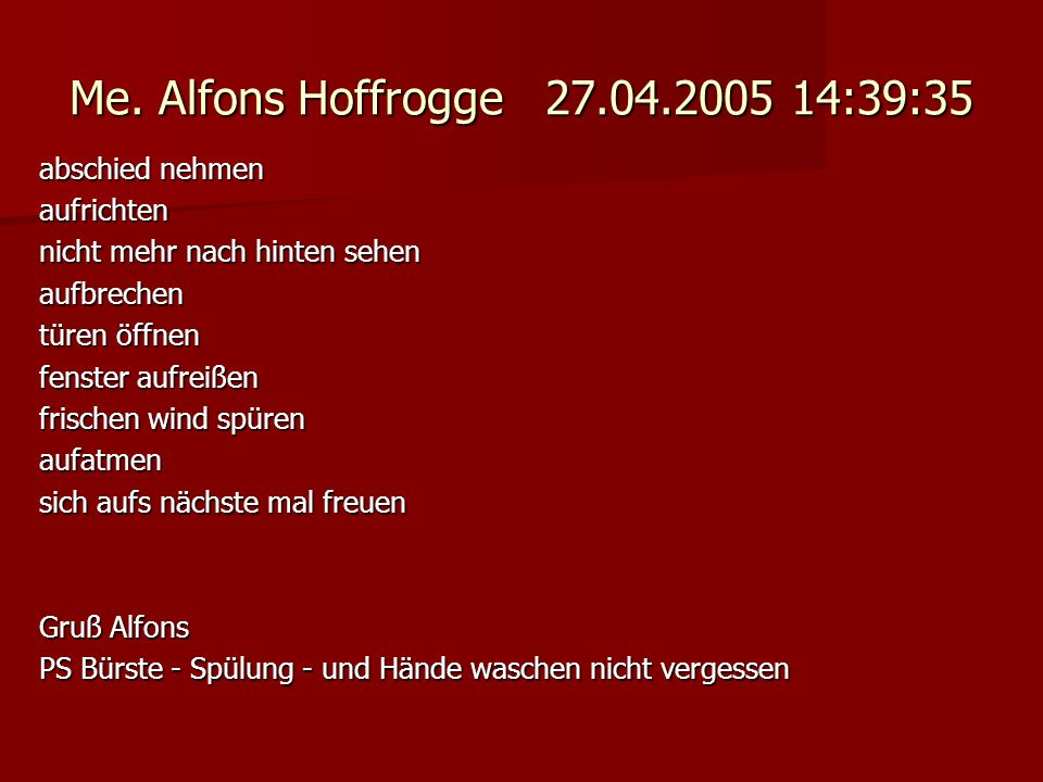 Me. Alfons Hoffrogge 27.04.2005 14:39:35 abschied nehmen aufrichten