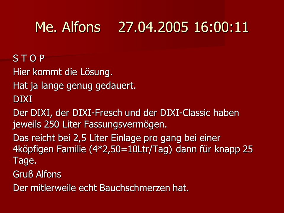 Me. Alfons 27.04.2005 16:00:11 S T O P Hier kommt die Lösung.