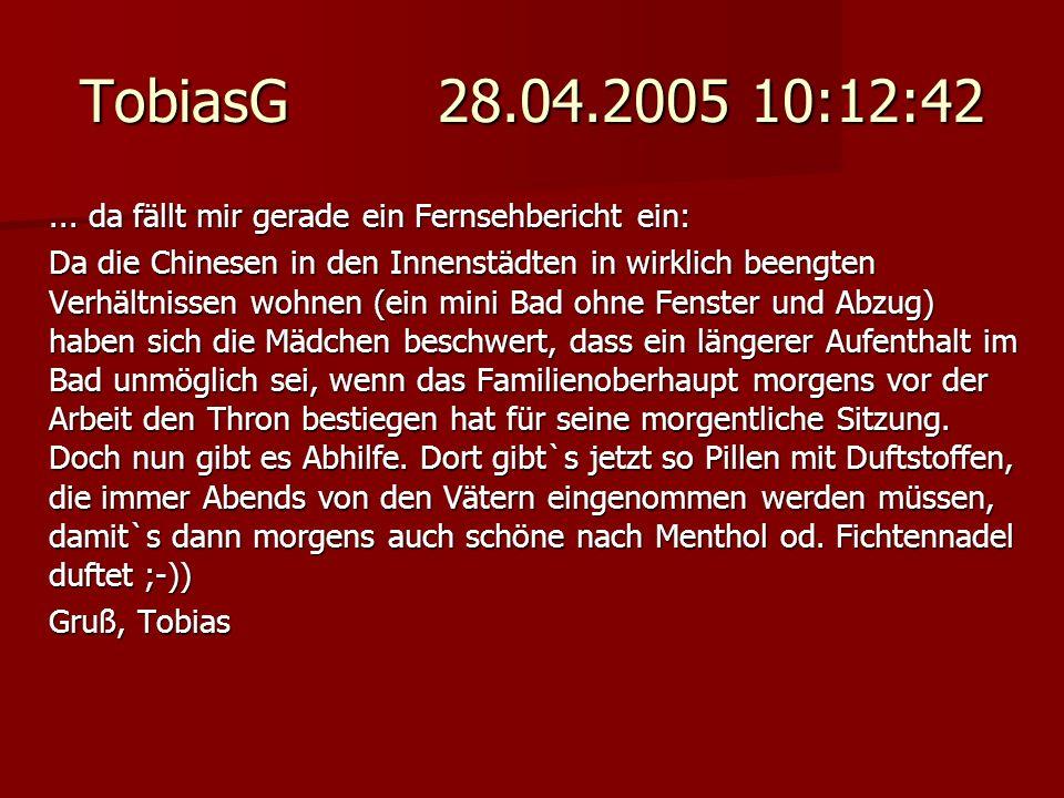 TobiasG 28.04.2005 10:12:42 ... da fällt mir gerade ein Fernsehbericht ein: