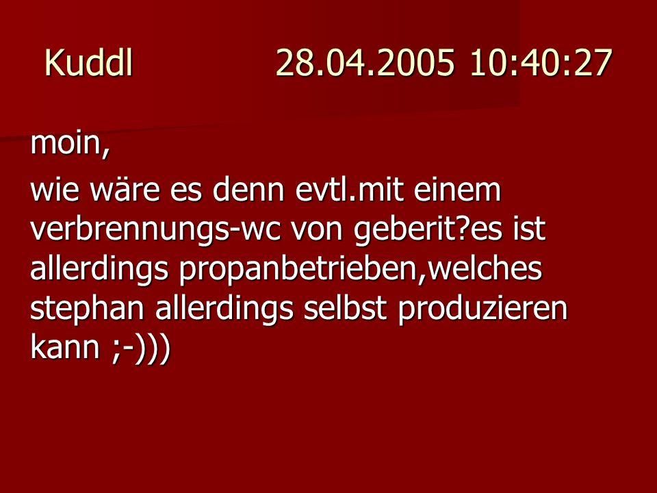 Kuddl 28.04.2005 10:40:27 moin,