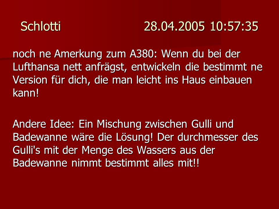 Schlotti 28.04.2005 10:57:35