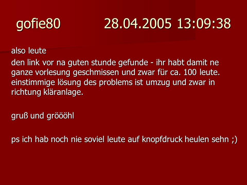 gofie80 28.04.2005 13:09:38 also leute.
