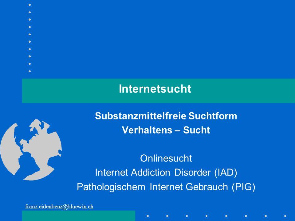 Internetsucht Substanzmittelfreie Suchtform Verhaltens – Sucht