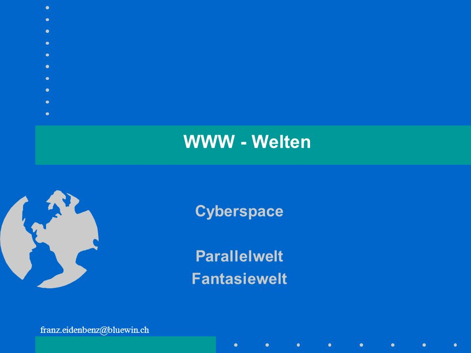 Cyberspace Parallelwelt Fantasiewelt