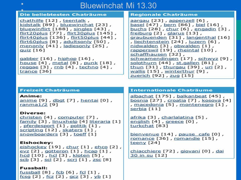 Bluewinchat Mi 13.30 franz.eidenbenz@bluewin.ch